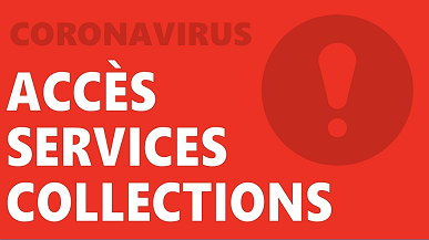 Coronavirus : accès services collections